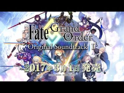 「Fate/Grand Order Originl Soundtrack Ⅰ」発売告知CM